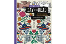 Just Add Color: Day of the Dead - 30 Original Illustrations to Color, Customize, and Hang