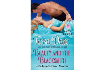 Beauty And The Blacksmith - A Spindle Cove Novella