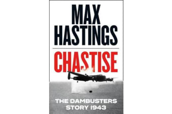 Chastise - The Dambusters Story 1943