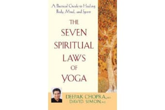 The Seven Spiritual Laws of Yoga - A Practical Guide to Healing Body, Mind, and Spirit