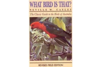 What Bird is That? - The Classic Guide to the Birds of Australia