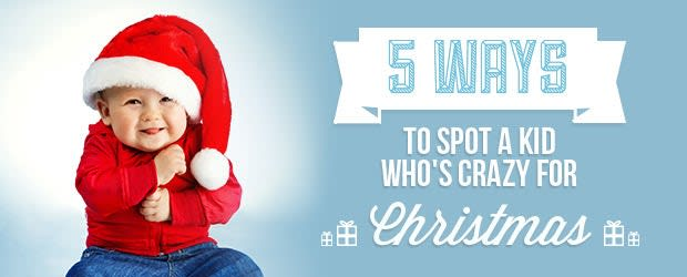Crazy For Christmas.5 Ways To Spot A Kid Who S Crazy For Christmas Kogan Com