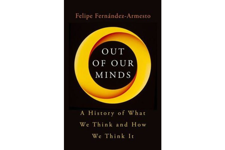 Out of Our Minds - What We Think and How We Came to Think It