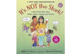 It's Not the Stork! - A Book About Girls, Boys, Babies, Bodies, Families and Friends