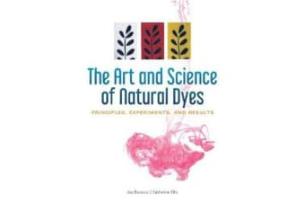 Art and Science of Natural Dyes - Principles, Experiments and Results