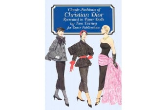 Classic Fashions of Christian Dior: Re-Created in Paper Dolls