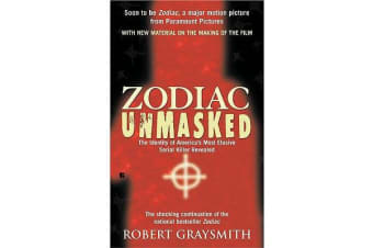 Zodiac Unmasked - The Identity of America's Most Elusive Serial Killers Revealed
