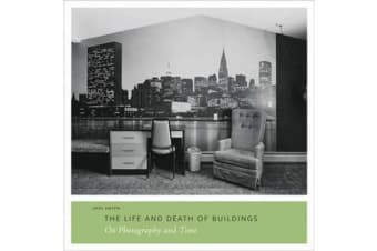 The Life and Death of Buildings - On Photography and Time
