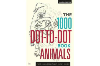 The 1000 Dot-To-Dot Book: Animals - Twenty incredible creatures to complete yourself.