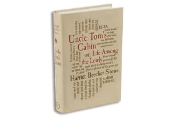 Uncle Tom's Cabin - or, Life Among the Lowly