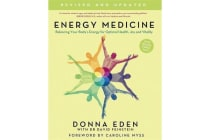 Energy Medicine - How to use your body's energies for optimum health and vitality