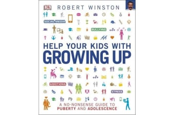 Help Your Kids with Growing Up - A No-Nonsense Guide to Puberty and Adolescence