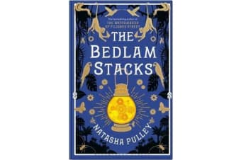 The Bedlam Stacks - The Astonishing Historical Fantasy from the International Bestselling Author of The Watchmaker of Filigree Street