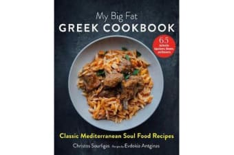 My Big Fat Greek Cookbook - Classic Mediterranean Soul Food Recipes