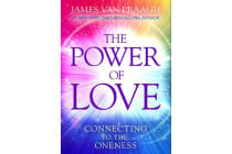 The Power of Love - Connecting to the Oneness