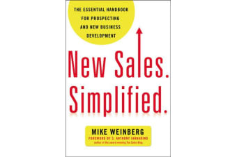 New Sales. Simplified. - The Essential Handbook for Prospecting and New Business Development