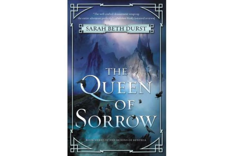 The Queen of Sorrow - Book Three of the Queens of Renthia