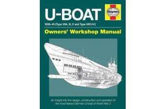 U-Boat Owners' Workshop Manual - An insight into the design, construction and operation of the most advanced attack submarine ever operated by the Royal Navy