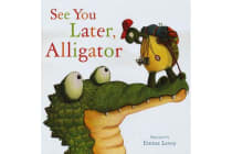 See You Later Alligator