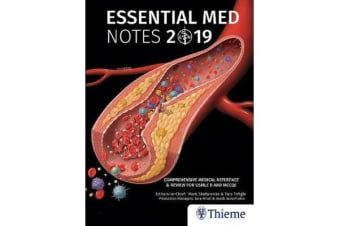 Essential Med Notes 2019 - Comprehensive Medical Reference & Review for USMLE II and MCCQE