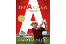 A Swing - The Alternative Approach to Great Golf