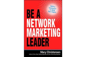 Be a Network Marketing Leader - Build a Community to Build Your Empire