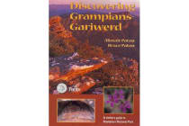 Discovering Grampians-Gariwerd - A Visitor's Guide to Grampians National Park