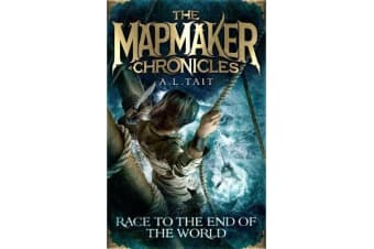 Race to the End of the World - The Mapmaker Chronicles Book 1 - a bestselling adventure for fans of Emily Rodda and Rick Riordan