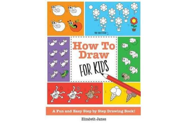 How To Draw for Kids - A Fun And Easy Step By Step Drawing Book!