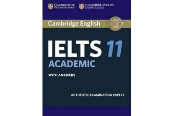 IELTS Practice Tests - Cambridge IELTS 11 Academic Student's Book with Answers: Authentic Examination Papers