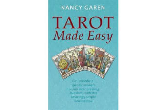 Tarot Made Easy - Get immediate, specific answers to your most pressing questions with this amazingly simple new method