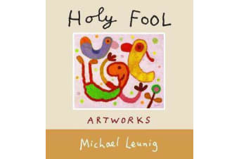 Holy Fool - The pictures of Michael Leunig