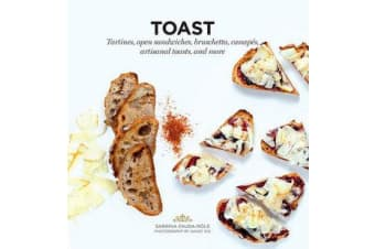 Toast - Tartines, open sandwiches, bruschetta, canapes, artisanal toasts, and more