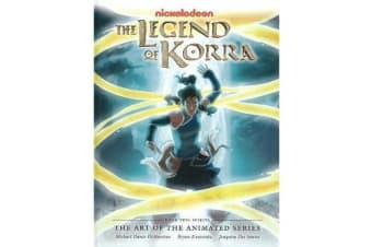 Legend Of Korra: The Art Of The Animated Series Book 2 - Spirits