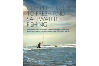 Complete Guide to Fresh and Saltwater Fishing - Conventional Tackle. Fly Fishing. Spinning. Ice Fishing. Lures. Flies. Natural Bait. Knots. Filleting. Cooking. Game Fish Species. Boating