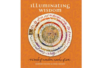 Illuminating Wisdom - Words of Wisdom, Works of Art