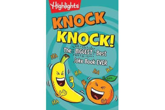Knock Knock! - The BIGGEST Best Joke Book EVER!