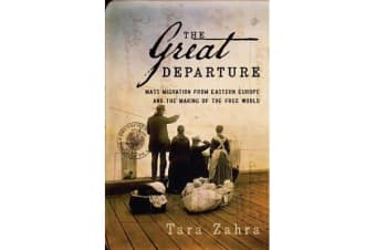 The Great Departure - Mass Migration from Eastern Europe and the Making of the Free World