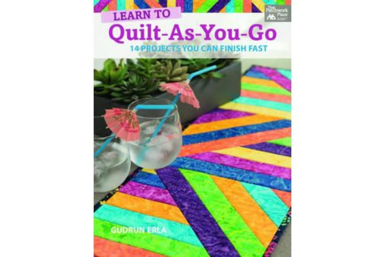 Learn to Quilt-As-You-Go - 14 Projects You Can Finish Fast