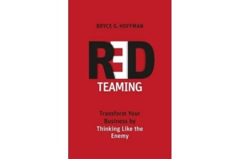 Red Teaming - Transform Your Business by Thinking Like the Enemy