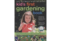Ultimate Step-by-Step Kid's First Gardening Book