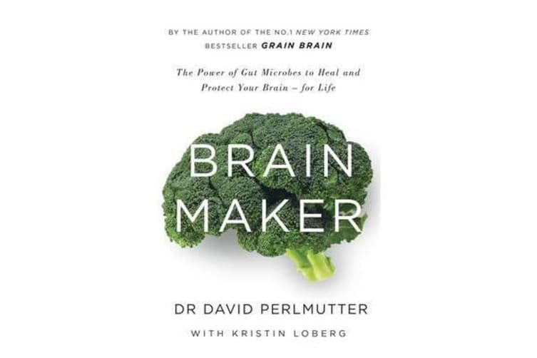 Brain Maker - The Power of Gut Microbes to Heal and Protect Your Brain - for Life