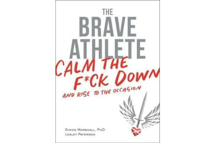 The Brave Athlete - Calm the F*ck Down and Rise to the Occasion