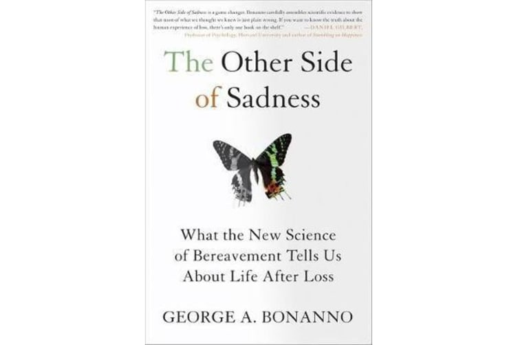 The Other Side of Sadness - What the New Science of Bereavement Tells Us About Life After Loss
