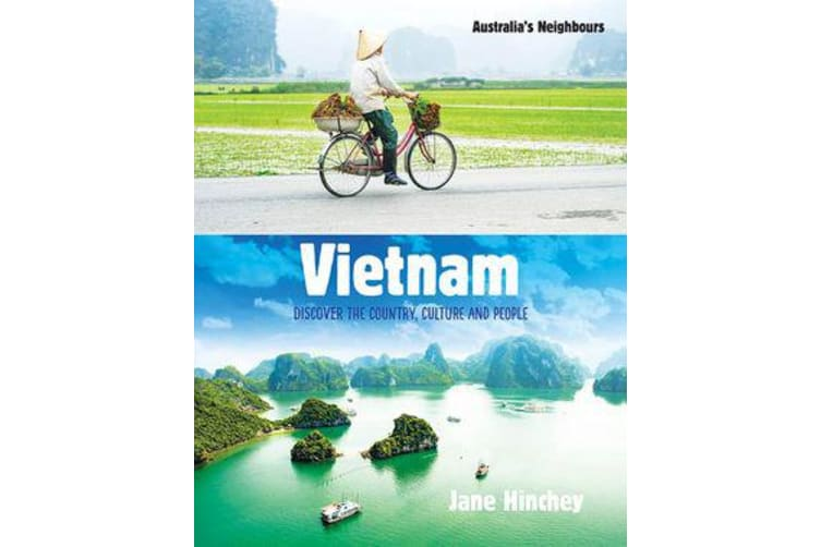 Vietnam - Discover the Country, Culture and People