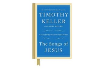 The Songs of Jesus - A Year of Daily Devotions in the Psalms