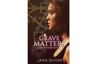 Grave Matters - A Demon Trappers Novella