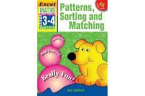 Patterns, Sorting and Matching - Excel Maths Early Skills Ages 3-4: Book 1 of 10