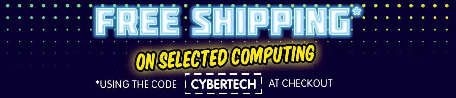 Free Shipping on Selected Computing Using the Code 'CYBERTECH' at Checkout*