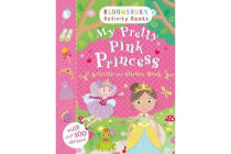 My Pretty Pink Princess Activity and Sticker Book - Bloomsbury Activity Books